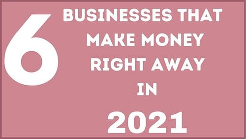 Businesses That Make Money Right Away
